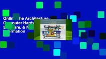 Online The Architecture of Computer Hardware, Systems Software, & Networking: An Information