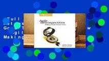 Full E-book  Agile Retrospectives: Making Good Teams Great  Review   Agile Retrospectives: Making