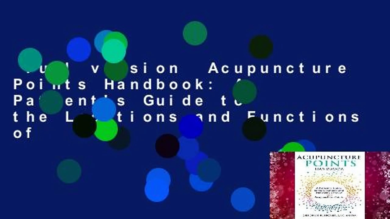 Full version  Acupuncture Points Handbook: A Patient's Guide to the Locations and Functions of