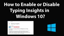 How to Enable or Disable Typing Insights in Windows 10?