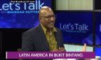 Let's Talk: Latin America in Bukit Bintang