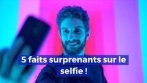 5 faits surprenants sur le selfie
