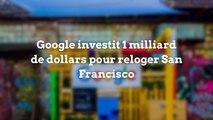 Google investit 1 milliard de dollars pour reloger San Francisco