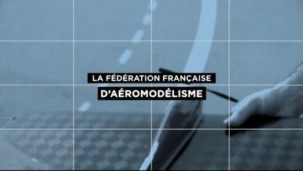Esprit Bleu : A la découverte de la fédération française d'aéromodelisme