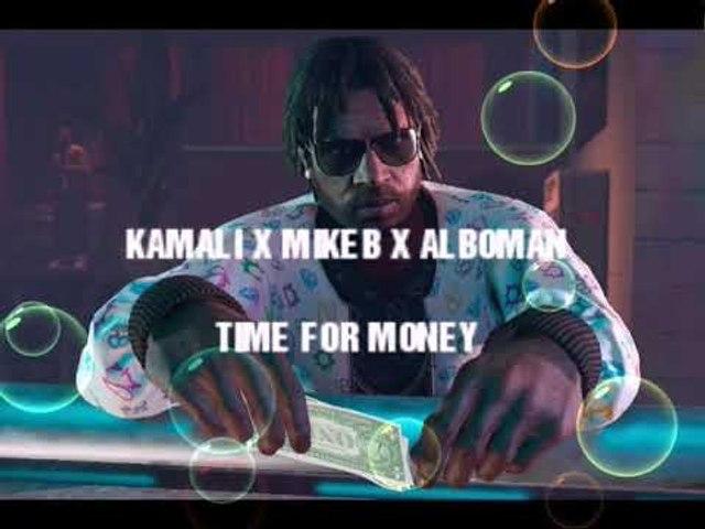 KamaLi x Mikeb x Alboman - Time for money
