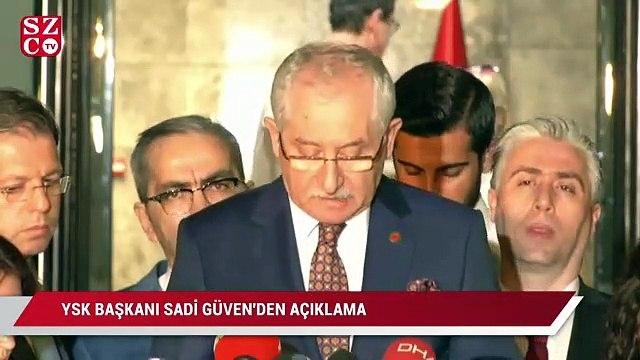 YSK Başkanı Sadi Güven: Yasakları delenler için işlem yapılacak