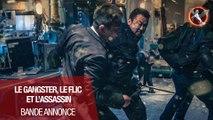 LE GANGSTER, LE FLIC ET L'ASSASSIN, le 14 août au cinéma - Bande annonce VOST