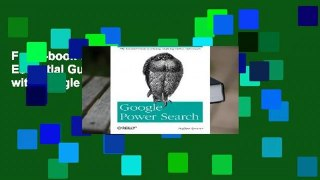 Full E-book Google Power Search: The Essential Guide to Finding Anything Online with Google  For