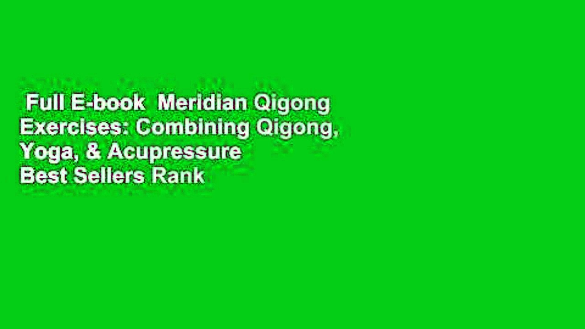 Full E-book Meridian Qigong Exercises: Combining Qigong, Yoga, &  Acupressure Best Sellers Rank