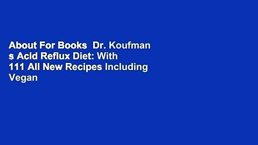 About For Books  Dr. Koufman s Acid Reflux Diet: With 111 All New Recipes Including Vegan