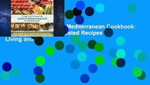 R.E.A.D The Complete Mediterranean Cookbook: 500 Vibrant, Kitchen-Tested Recipes for Living and