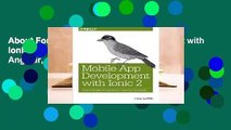 About For Books Mobile App Development with Ionic 2: Cross-Platform Apps with Ionic, Angular, and