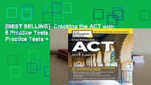 [BEST SELLING]  Cracking the ACT with 6 Practice Tests, 2019 Edition: 6 Practice Tests + Content