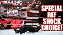 WWE Stomping Grounds Referee Choice SHOCK!! SURPRISE Title Change!! DREAM MATCH Set for WWE Raw!! – WrestleTalk Radio