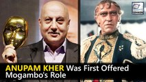 Here's Why Anupam Kher Got Replaced By Amrish Puri To Play Mogambo