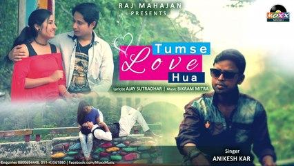 Anikesh Kar - Tumse Love Hua