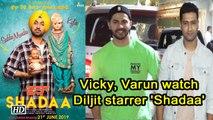 Vicky Kaushal, Varun Dhawan watch Diljit starrer 'Shadaa'