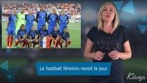 Le football FÉMININ, un sport qui revient de loin
