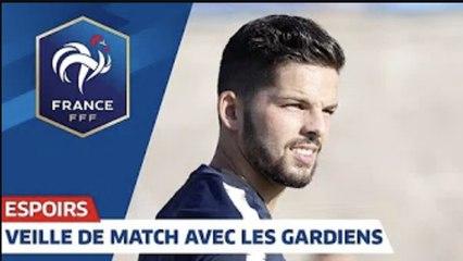 Espoirs  veille de France-Roumanie avec les gardiens I FFF 2019