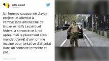 Belgique : Un homme arrêté, suspecté de préparer un attentat contre l'ambassade des États-Unis