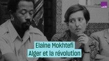 Alger la révolutionnaire de Frantz Fanon aux Black panthers, par Elaine Mokhtefi