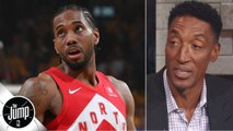 Kawhi Leonard should stay with the Raptors for one more year - Scottie Pippen - The Jump
