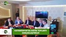 Kayserispor'da kritik toplantı gerçekleşti
