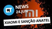 Xiaomi pode receber sanção da Anatel [CT News]