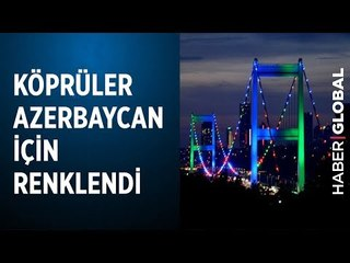 İstanbul'da Köprüler Azerbaycan Renklerine Büründü!