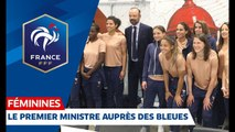 Equipe de France Féminine  Le Premier Ministre auprès des Bleues I FFF 2019