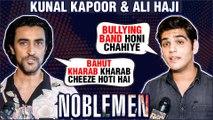 Kunal Kapoor & Ali Haji On Bullying And Kissing Scene | Noblemen | EXCLUSIVE Interview