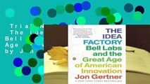 Trial New Releases  The Idea Factory: Bell Labs and the Great Age of American Innovation by Jon