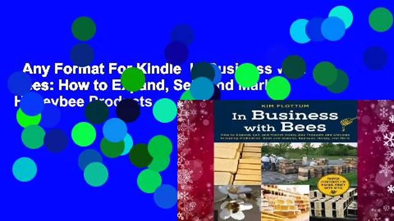 Any Format For Kindle  In Business with Bees: How to Expand, Sell, and Market Honeybee Products