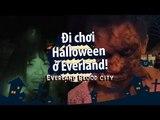 [Đi chơi cùng Quin Quin] Halloween @Everland