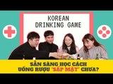 [TÁN NHẢM VIỆT HÀN] EP.45 HỌC CHƠI DRINKING GAME CỦA HÀN MỘT CÁCH CHÍNH HIỆU