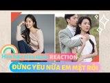 HOA HẬU HÀN QUỐC REACT MV 'ĐỪNG YÊU NỮA, EM MỆT RỒI'   TÁN NHẢM HÀN VIỆT EP.50