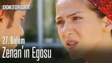 Zenan'ın egosu - Doktorlar 27. Bölüm