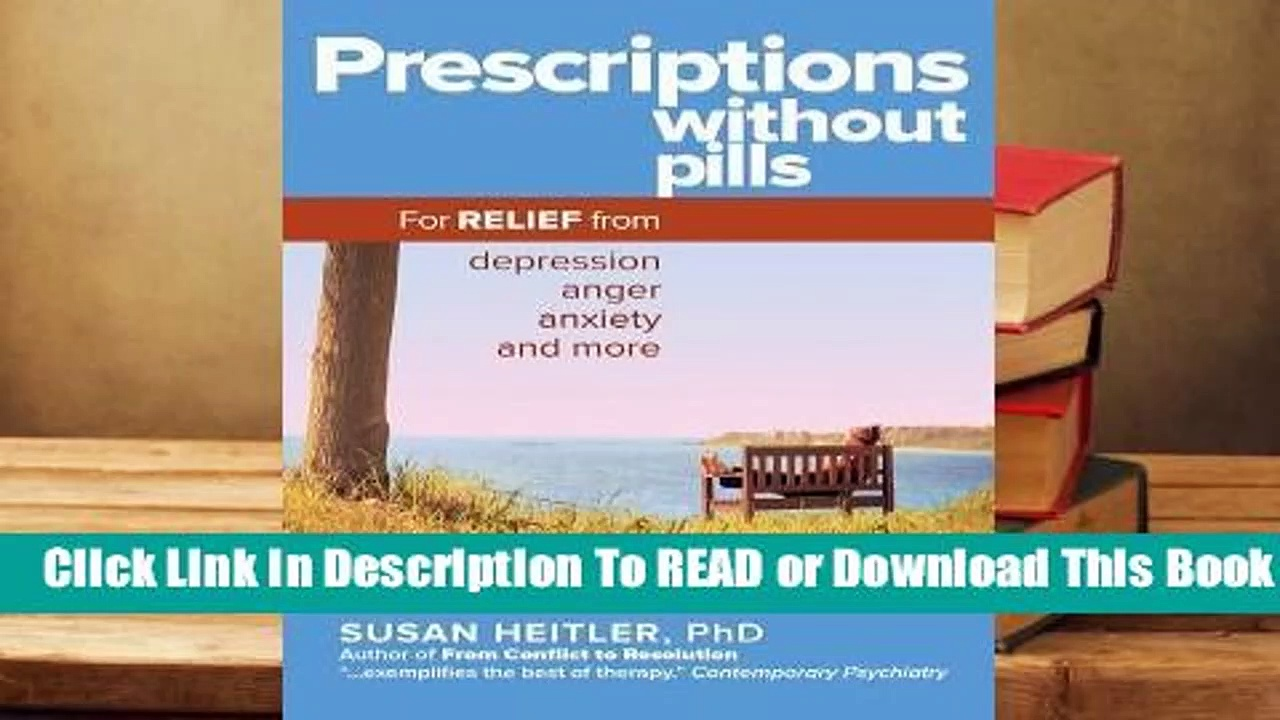 Online Prescriptions Without Pills: For Relief from Depression, Anger, Anxiety, and More  For Trial