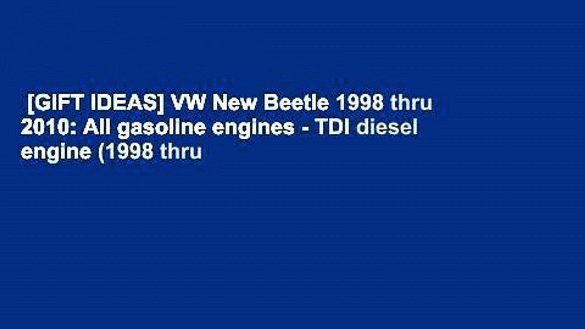 [GIFT IDEAS] VW New Beetle 1998 thru 2010: All gasoline engines - TDI diesel engine (1998 thru