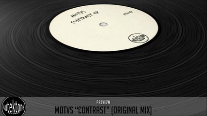 MOTVS - Contrast (Original Mix) - Official Preview (Autektone Records)