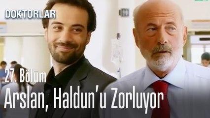 Arslan, Haldun'u zorluyor - Doktorlar 27. Bölüm
