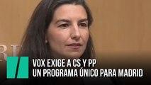 Vox exige a Cs y PP un programa único para Madrid