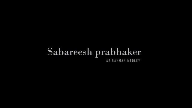 Kannathil Muthamittal | Sabareesh Prabhaker | A R Rahman | Medley cover