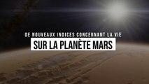 De nouveaux indices concernant la vie sur la planète Mars