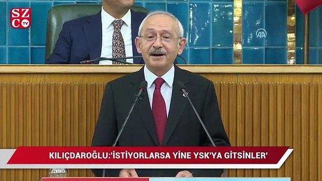 Kılıçdaroğlu, 'İstiyorlarsa yine YSK orada gitsinler, vallahi de billahi de itiraz etmeyecek, yeniden seçime gideceğiz'