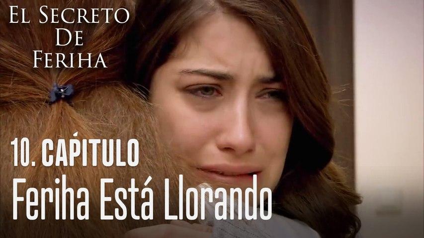 Feriha está llorando - El Secreto De Feriha Capítulo 10