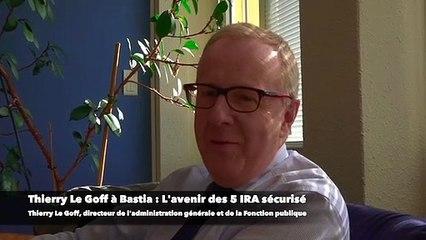 """Thierry Le Goff à Bastia : """"L'avenir des 5 IRA assuré"""