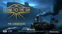 Close to the Sun - Trailer de gameplay sur Switch