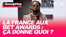 La France aux BET Awards : ça donne quoi ?