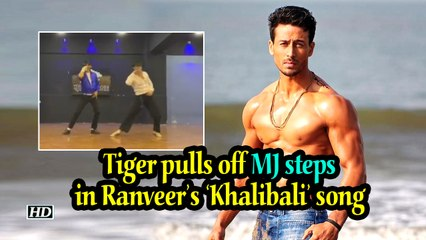 Tiger pulls off MJ steps in Ranveer's 'Khalibali' song